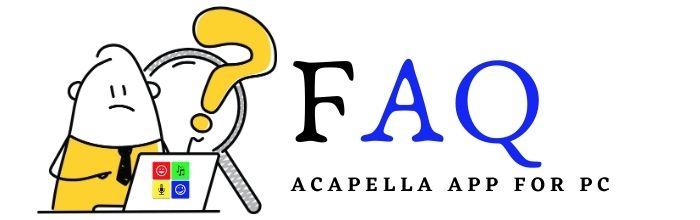 FAQ About Acapella App