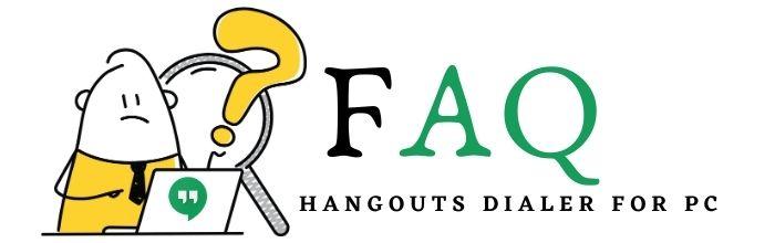 FAQ About Hangouts Dialer
