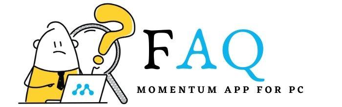 FAQ About Momentum App